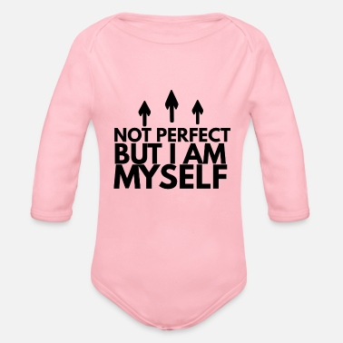 Not Perfect Not perfect but myself not perfect but - Organic Long-Sleeved Baby Bodysuit