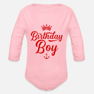 Birthday Boy Birthday boy birthday boy - Organic Long-Sleeved Baby Bodysuit