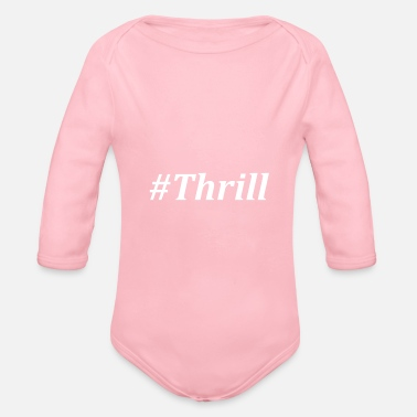 Thrill Thrill - Organic Long-Sleeved Baby Bodysuit