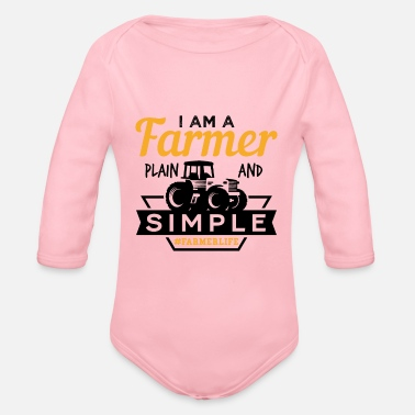 I Am A Farmer Plain And Simple Gift - Organic Long-Sleeved Baby Bodysuit