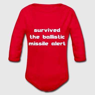 survived the ballistic missile alert - Organic Longsleeve Baby Bodysuit