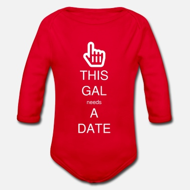 Gal THIS GAL needs A DATE - Organic Long-Sleeved Baby Bodysuit