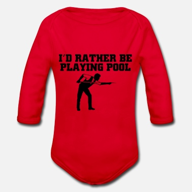 Pool Id rather be playing pool - Organic Longsleeve Baby Bodysuit
