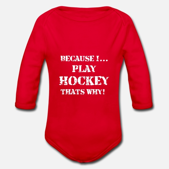 Goalie Baby Clothes - Because I Play Hockey That's Why - Organic Long-Sleeved Baby Bodysuit red