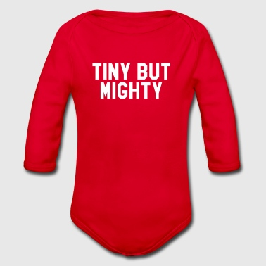 Tiny but mighty - Organic Longsleeve Baby Bodysuit