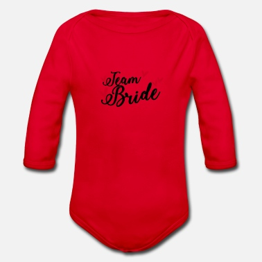 Bride Team Bride Bride - Organic Long-Sleeved Baby Bodysuit