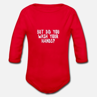 But did you wash your hands? Hygiene saves lifes - Organic Long-Sleeved Baby Bodysuit