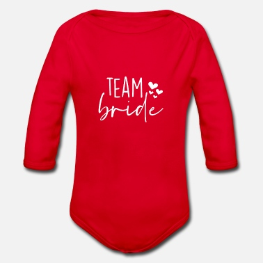 Team Bride Team Bride team bride - Organic Long-Sleeved Baby Bodysuit