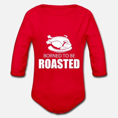 Roast born to be roasted - Organic Long-Sleeved Baby Bodysuit
