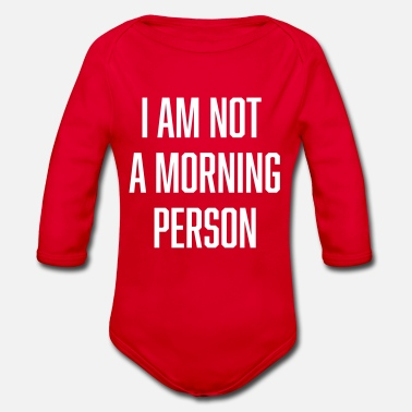 Person i am not a morning person - Baby Bio-Langarm-Body