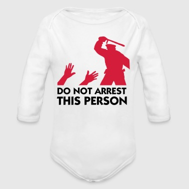 Please do not arrest this person - Organic Longsleeve Baby Bodysuit