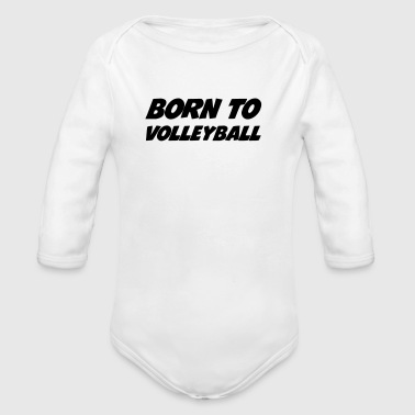 Volleyball - Volley Ball - Sport - Sportsman - Body bébé bio manches longues