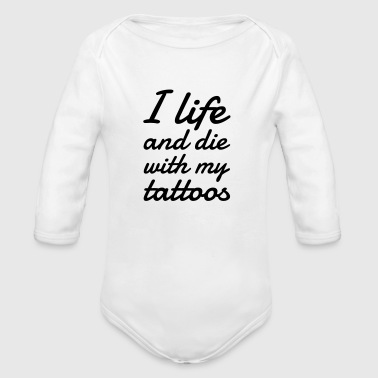 Tatoo / Tattooed / Tattooist / Biker / Piercing - Organic Longsleeve Baby Bodysuit