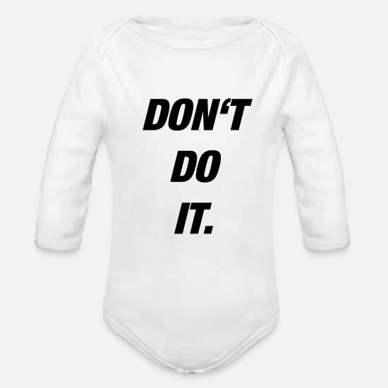 Sloth Baby Clothes - Do not do it. - Organic Long-Sleeved Baby Bodysuit white