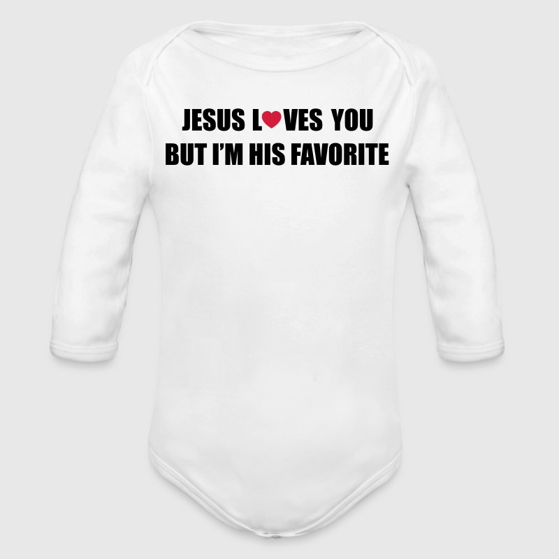 Jesus loves you but I'm his favorite - Body bébé bio manches longues