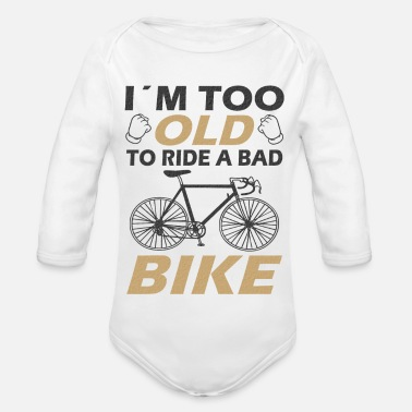Ride Bike Bad bike funny saying - Organic Long-Sleeved Baby Bodysuit