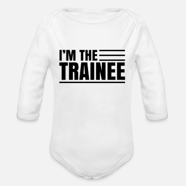 Apprentice I Am The Apprentice Apprentice - Organic Long-Sleeved Baby Bodysuit