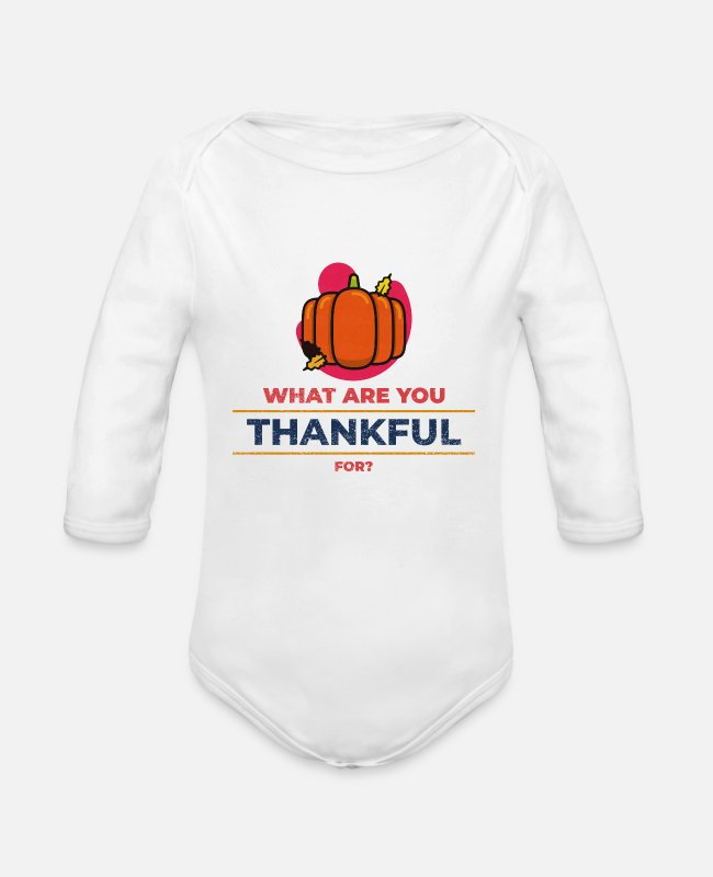 Yummy Baby Bodysuits - Have A Wonderful Grateful Thanksgiving Pumpkin - Organic Long-Sleeved Baby Bodysuit white