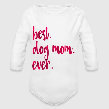Best Dog Mom Mom Mummy hond keeper Gift - Baby bio-rompertje met lange mouwen