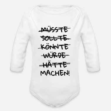 Slavin Make Do BEGIN BEGINNEN MOTIVATIE SHIRT - Baby bio-rompertje met lange mouwen