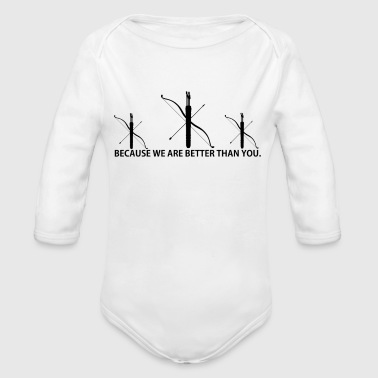BETTER THAN YOU KING QUEEN archery bow pn - Organic Longsleeve Baby Bodysuit