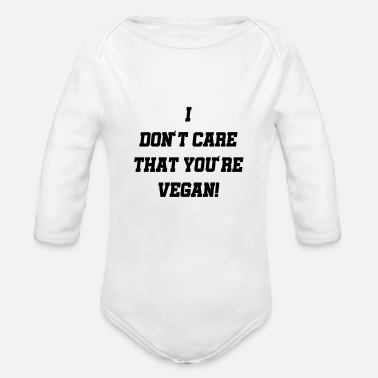 Parsnip Do not care that you're vegan - Organic Long-Sleeved Baby Bodysuit