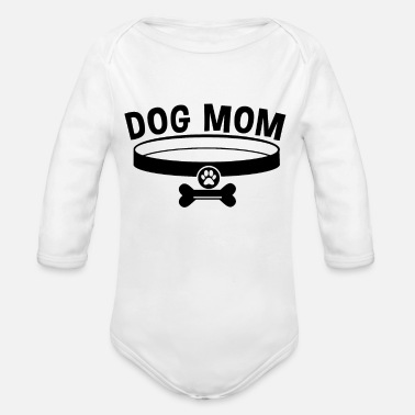 Dog Mom Dog Mom / Dog Mom - Organic Long-Sleeved Baby Bodysuit