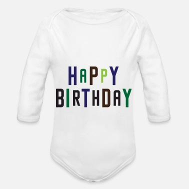 Happy Birthday Happy Birthday, Happy Birthday - Organic Long-Sleeved Baby Bodysuit