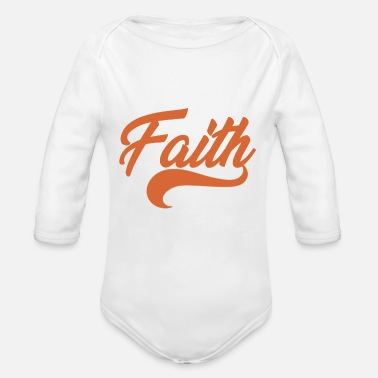 Faithfulness Faith, faith - Organic Long-Sleeved Baby Bodysuit