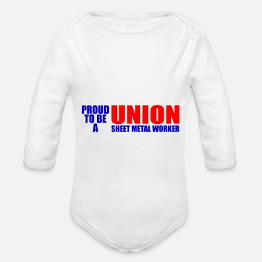 Sheet Metal Worker Proud To Be A Union Sheet Metal Worker - Organic Long-Sleeved Baby Bodysuit