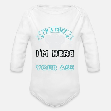 Motivational I'm chef, I'm here to feed your ass not kiss it - Organic Long-Sleeved Baby Bodysuit