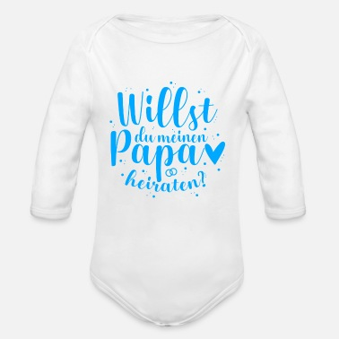 Do you want to marry my dad? - Blue - Organic Long-Sleeved Baby Bodysuit