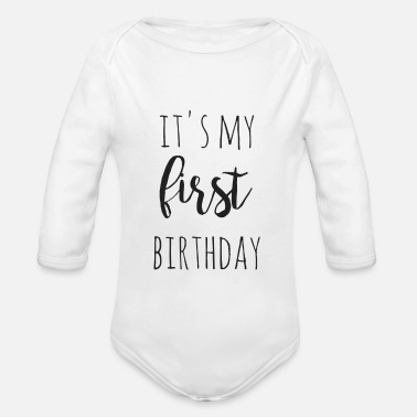 Geburtstag it s my first birthday - Baby Bio-Langarm-Body