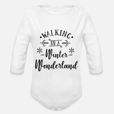 Walking In A Winter Wonderland Geschenk Weihnachte - Baby Bio Langarmbody