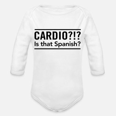 Spanish Cardio? Is that Spanish - Organic Long-Sleeved Baby Bodysuit