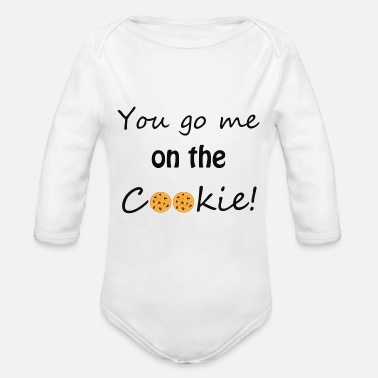 You go on the cookie - Organic Long-Sleeved Baby Bodysuit