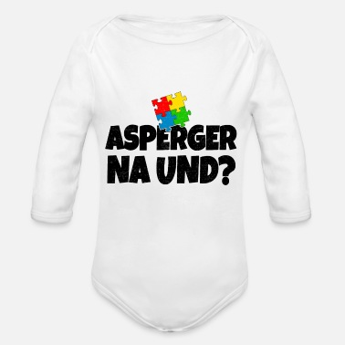 Aspergers Asperger Na And? Autistic gift - Organic Longsleeve Baby Bodysuit