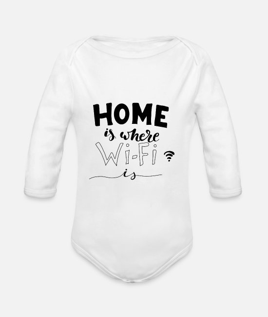 Wireless Baby Bodys - home is where wifi is - Zuhause ist wo Wlan ist - Baby Bio Langarmbody Weiß