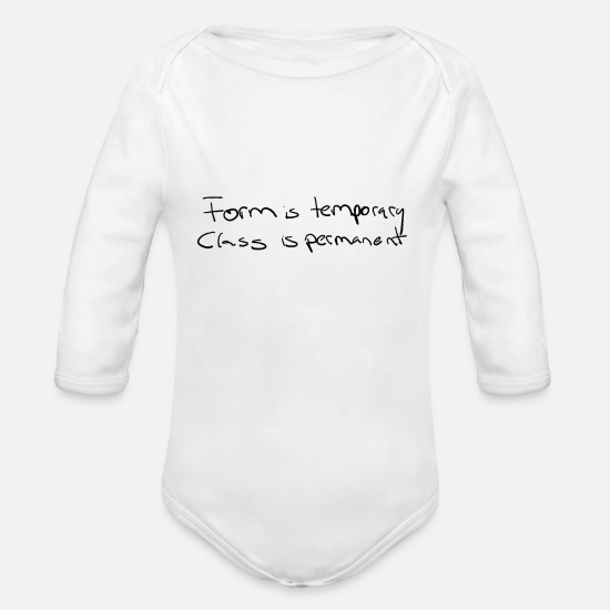 Always Baby Clothes - Form is temporary - Class is permanent - Organic Long-Sleeved Baby Bodysuit white
