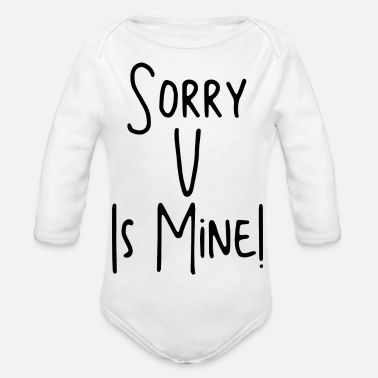 Pretty Sorry u is mine K - Pop gift music saying - Organic Long-Sleeved Baby Bodysuit