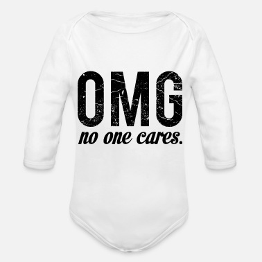 Quotes OMG no one cares - Organic Long-Sleeved Baby Bodysuit