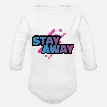 Away Stay away - stay away - Organic Long-Sleeved Baby Bodysuit