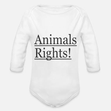 Animal Rights Animals Rights! - Organic Long-Sleeved Baby Bodysuit