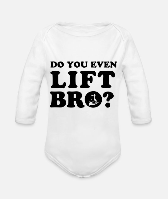 Bulk Up Baby Clothes - Do you even lift bro? - Organic Long-Sleeved Baby Bodysuit white