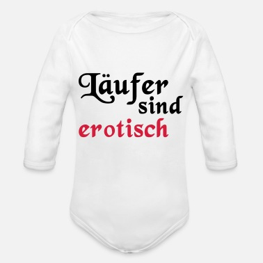 Erotic Runners are erotic - Organic Long-Sleeved Baby Bodysuit