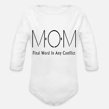 Conflict MOM Final Word In Any Conflict - Organic Longsleeve Baby Bodysuit