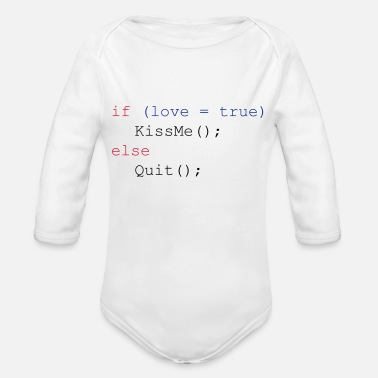 Conditional If love is true kiss me else quit - Baby Bio Langarmbody