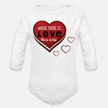 Happy Birthday Where there is love there is life - Organic Long-Sleeved Baby Bodysuit