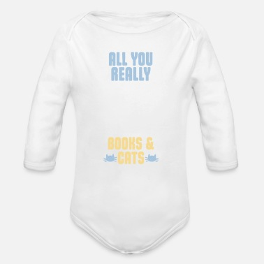 ALL YOU REALLY NEED ARE BOOKS & CATS - Organic Long-Sleeved Baby Bodysuit