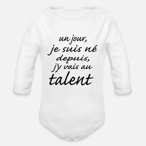 j-y-vais-talent-depuis-j-y-vais-au-talent-body-bebe-bio-manches-longues.jpg 81bdfcbadc6